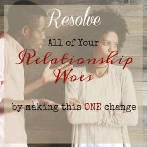The One Solution To All Your Relationship Issues – Part 2