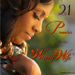 21 Promises for the Weary Wife