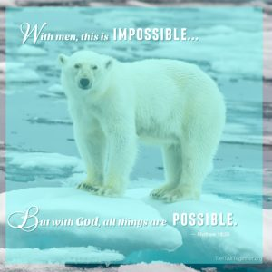 All is Possible with God
